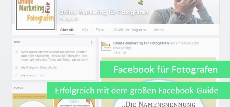 Social Media für Fotografen Teil 2 – Erfolgreich auf Facebook
