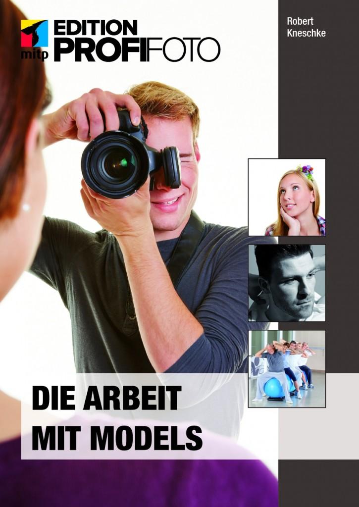 """Rezension von Robert Kneschkes Ratgeber """"Die Arbeit mit Models"""""""