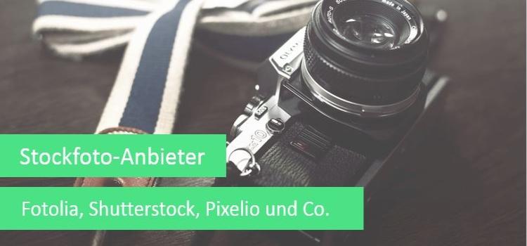 Stockfoto-Anbieter im Vergleich – Fotolia, Pixelio, Shutterstock und Co.