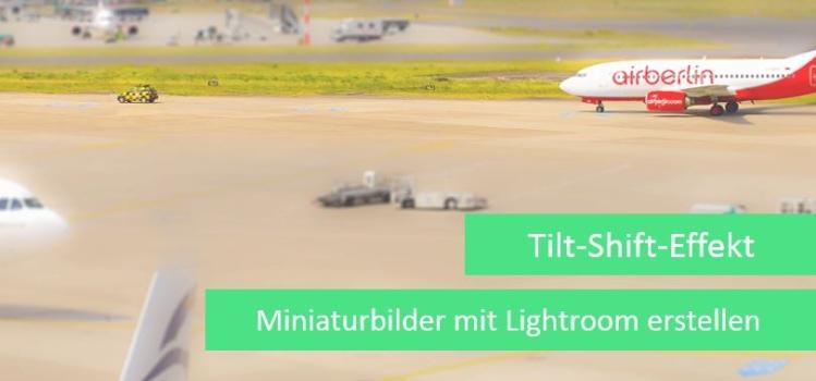 Tilt-Shift-Aufnahmen mit Lightroom kreieren