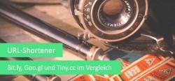 URL-Shortener – Bit.ly, Goo.gl und Tiny.cc im Vergleich
