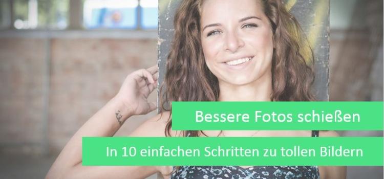 In 10 Schritten zu besseren Fotos