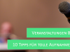 10 Tipps für gute Fotos auf Veranstaltungen – Teil 1